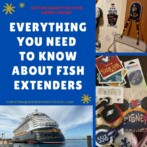 Everything You Need to Know About Fish Extenders on Disney Cruise Line