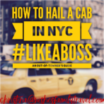 How to Hail a Cab in NYC Like a Boss: An Out-of-Towner's Guide